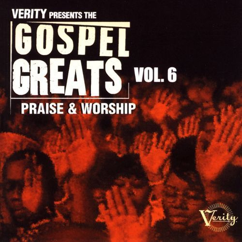 Gospel Greats, Vol. 6: Praise and Worship [CD]