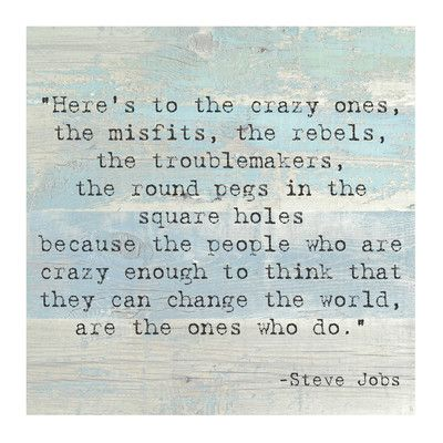 Evive Designs 'Here's to the Crazy One' by Steve Jobs Quote Textual Art & Reviews | Wayfair