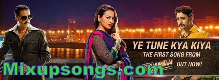 Ye Tune Kya Kiya Once Upon A Time In Mumbaai Again Mixupsongs Com Latest Song Lyrics Song One Songs