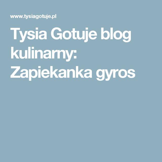 Tysia Gotuje blog kulinarny: Zapiekanka gyros