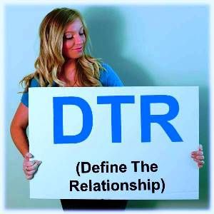 """DTR"" (Define The Relationship) 