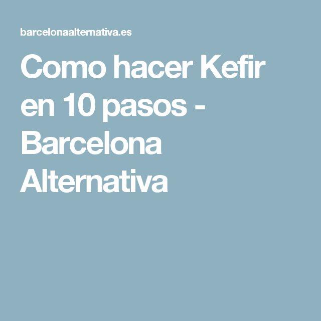 Como hacer Kefir en 10 pasos - Barcelona Alternativa