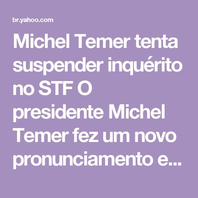 """Michel Temer tenta suspender inquérito no STF        O presidente Michel Temer fez um novo pronunciamento e questionou os áudios divulgados por Joesley Batista        """"Eu continuarei à frente do governo""""»"""