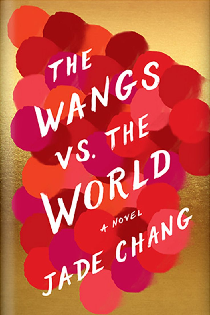 'The Wangs vs. the World' by Jade Chang