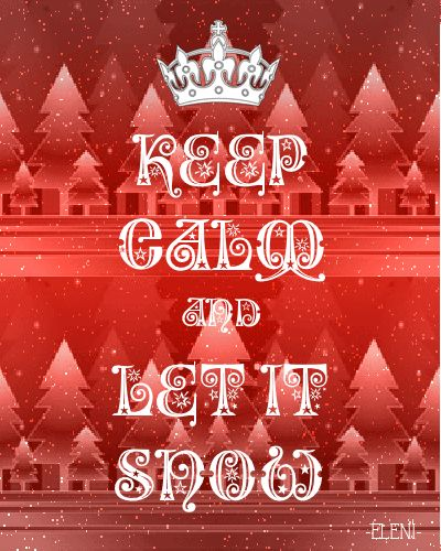 KEEP CALM AND LET IT SNOW (GIF) - created by eleni