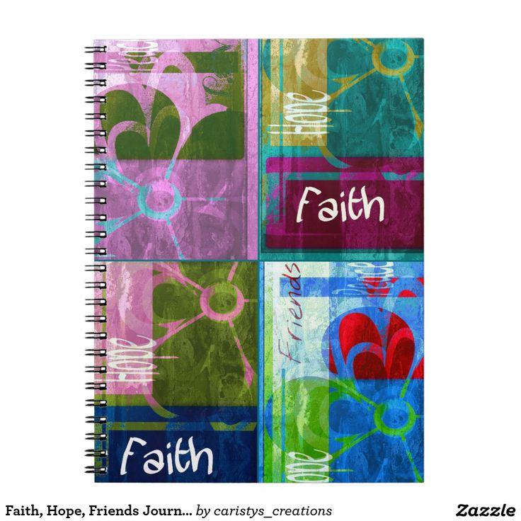 Faith, Hope, Friends Journal Notebook