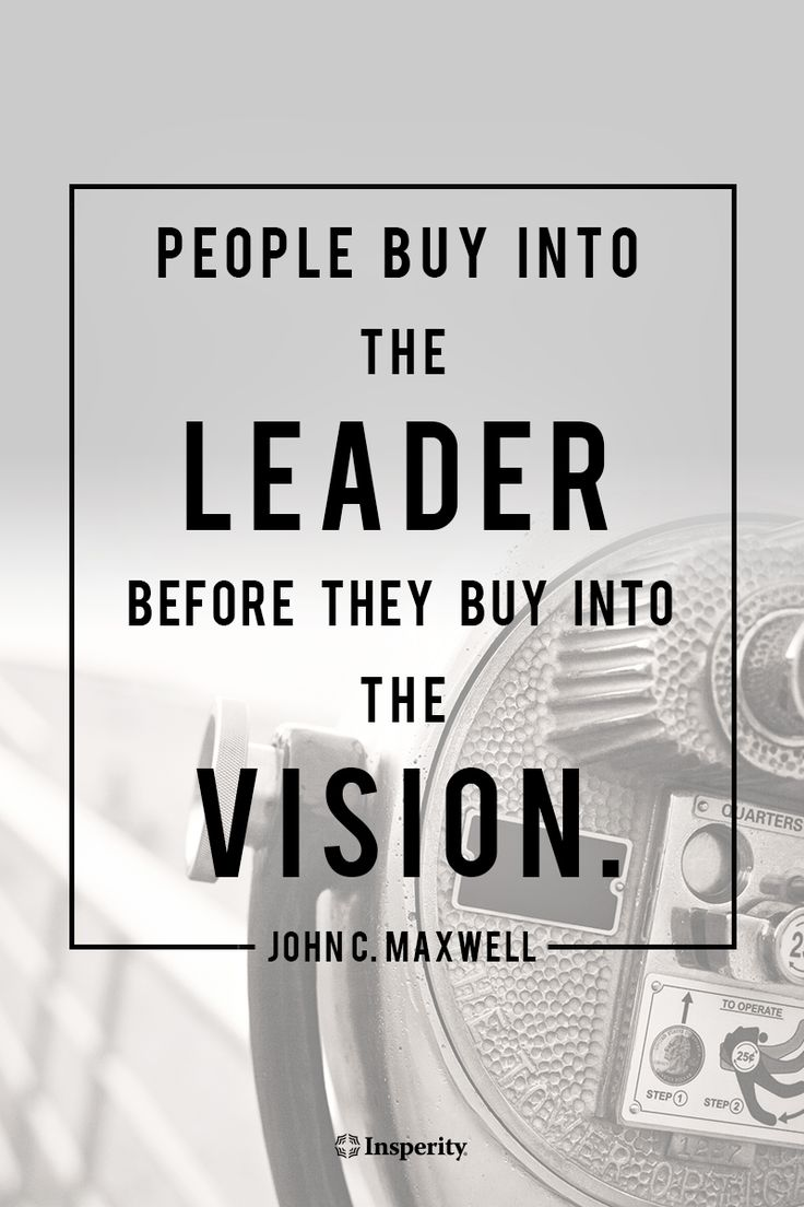 """""""People buy into the leader before they buy into the vision.""""- John C. Maxwell #inspiration #leadership #quotes http://www.insperity.com/blog/?insperity_topic=leadership-and-management&keywords=&paged=1?utm_source=pinterest&utm_medium=post&utm_campaign=outreach&PID=SocialMedia"""