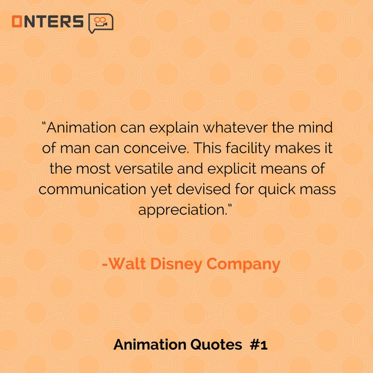 "Animation Quotes #1 ""Animation can explain whatever the mind of man can conceive. This facility makes it the most versatile and explicit means of communication yet devised for quick mass appreciation.""  ― Walt Disney Company Let us explain your brand story through animation. Visit us at http://onters.com/ #Onters #AnimatedExplainerVideoCompany #AnimatedPromotionalVideo #AnimatedVideoProduction"