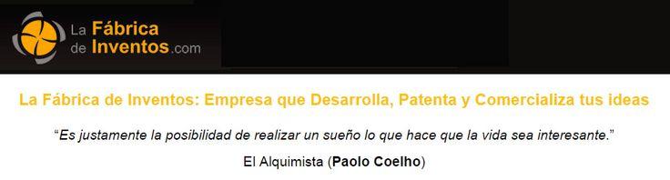 """... Google: compramos tu idea. La Fábrica de Inventos: Empresa que Desarrolla, Patenta y Comercializa tus ideas """"Es justamente la posibilidad de realizar un sueño lo que hace que la vida sea interesante.""""  El Alquimista (Paolo Coelho). http://www.idearium30.com/cuanto-vale-una-idea-i16 http://www.ehowenespanol.com/empresas-buscan-nuevas-invenciones-comprar-lista_121829/"""