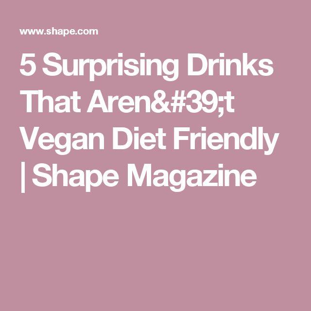 5 Surprising Drinks That Aren't Vegan Diet Friendly   Shape Magazine