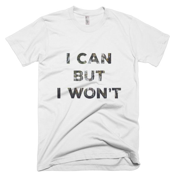 'I won't' - Text edition - short sleeve men's t-shirt