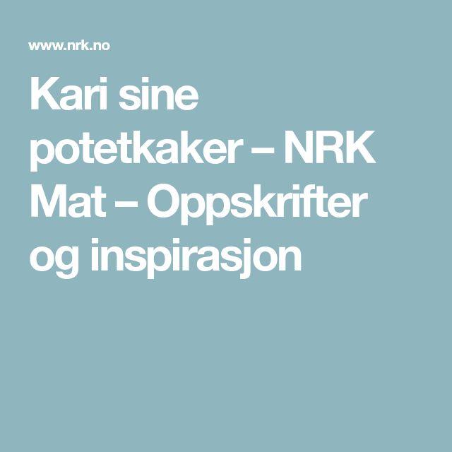 Kari sine potetkaker – NRK Mat – Oppskrifter og inspirasjon