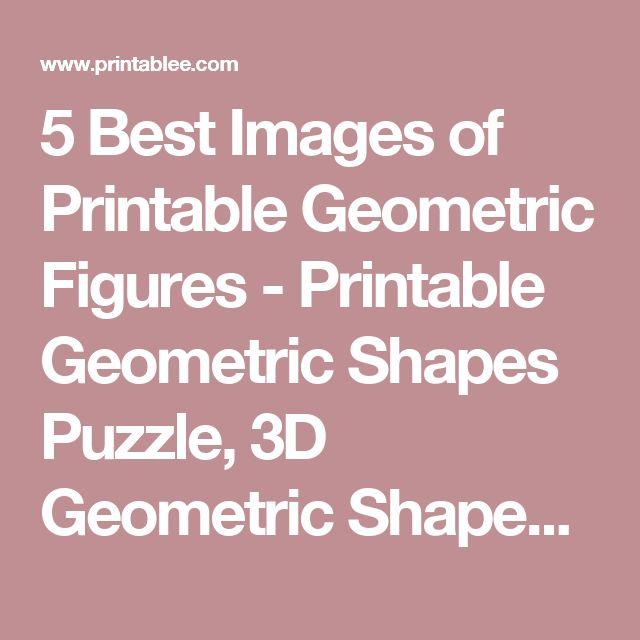 5 Best Images of Printable Geometric Figures - Printable Geometric Shapes Puzzle, 3D Geometric Shapes Nets Printable and Geometric Shape Names / printablee.com