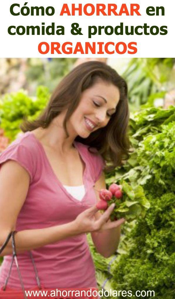 Si es posible ahorrar en comida y productos orgánicos. Aquí te contamos cómo puedes conseguirlo.