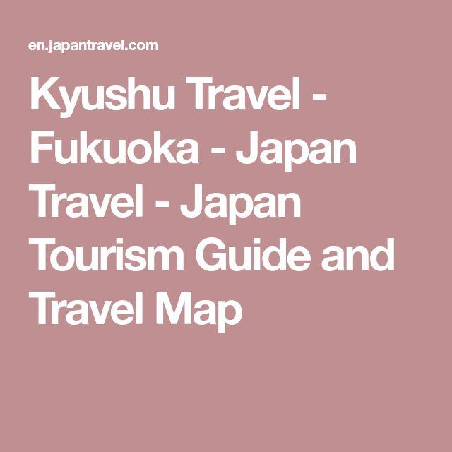 Kyushu Travel - Fukuoka - Japan Travel - Japan Tourism Guide and Travel Map