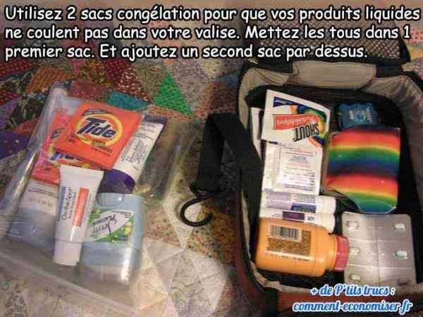 Mettez les liquides dans un sac et mettez le sac dans un autre sac pour qu'ils ne coulent pas partout dans la valise