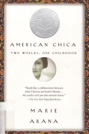 7 Autobiografías de mujeres hispanas destacadas: American chica, de Marie Arana