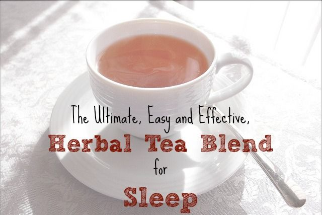 The Ultimate, Easy and Effective, Herbal Tea Blend for Sleep