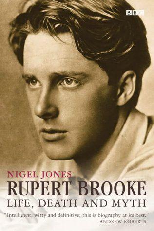 Rupert Brooke: Life, Death and Myth- Nigel Jones