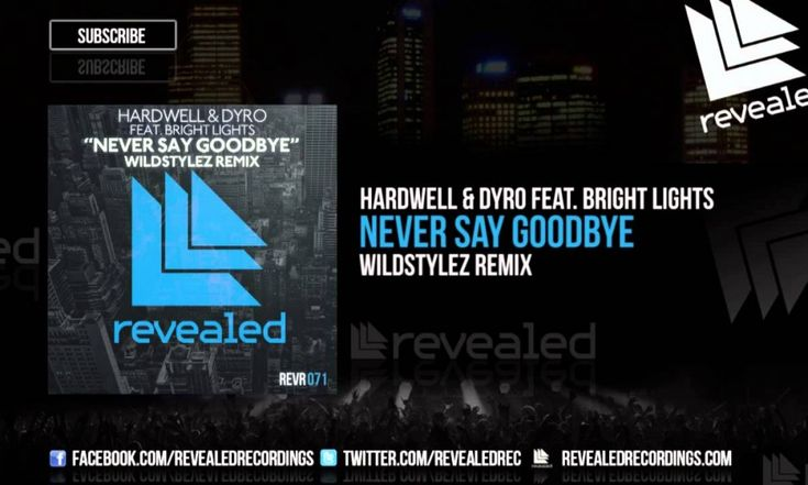 Hardwell & Dyro feat. Bright Lights – Never Say Goodbye (Wildstylez Remix) – OUT NOW!
