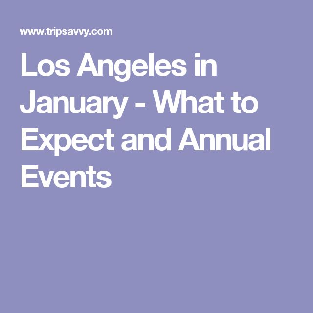 Los Angeles in January - What to Expect and Annual Events