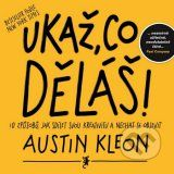 Ukaz, co delas! (Austin Kleon)