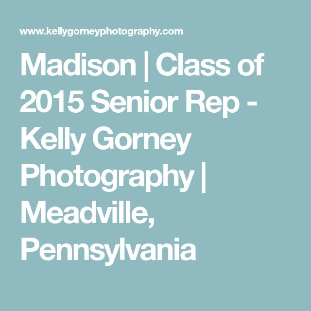 Madison | Class of 2015 Senior Rep - Kelly Gorney Photography | Meadville, Pennsylvania