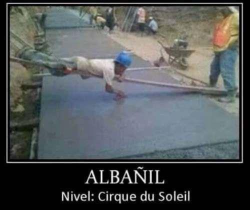 Albañil Nivel Cirque Du Soleil http://chiste.cc/1OgNo0U  #Chistes #Humor