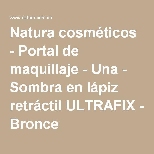 Natura cosméticos - Portal de maquillaje - Una - Sombra en lápiz retráctil ULTRAFIX - Bronce