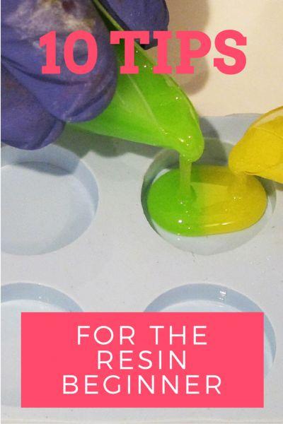 Advice for the resin beginner