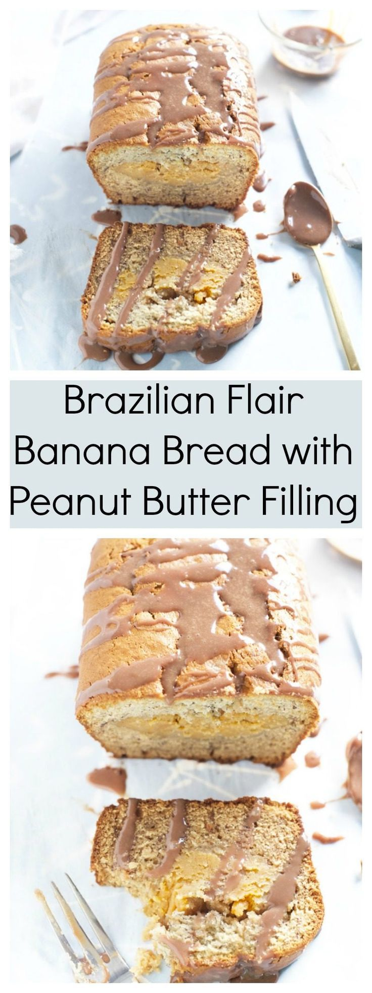 BRAZILIAN FLAIR BANANA BREAD WITH PEANUT BUTTER FILLING