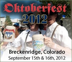 Breckenridge, CO Oktoberfest 2012! Breckenridge's 18th annual Oktoberfest, September 14-16, 2012, includes a fun-filled weekend of fall foliage, great parties, Paulaner Bier, genuine German cuisine, collectable steins and special accommodation packages. Don't miss the largest Oktoberfest in the Rocky Mountains.