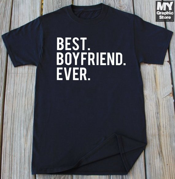 Best Boyfriend Ever T-Shirt Gift For Boyfriend by MyGraphicStoreCo