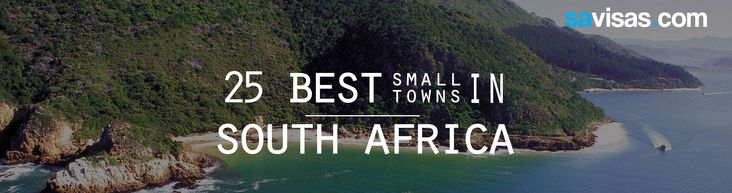 Sometimes you find yourself in the middle of nowhere. And sometimes, in the middle of nowhere, you find yourself. Here are, in alphabetical order, the 25 best small towns in South Africa.