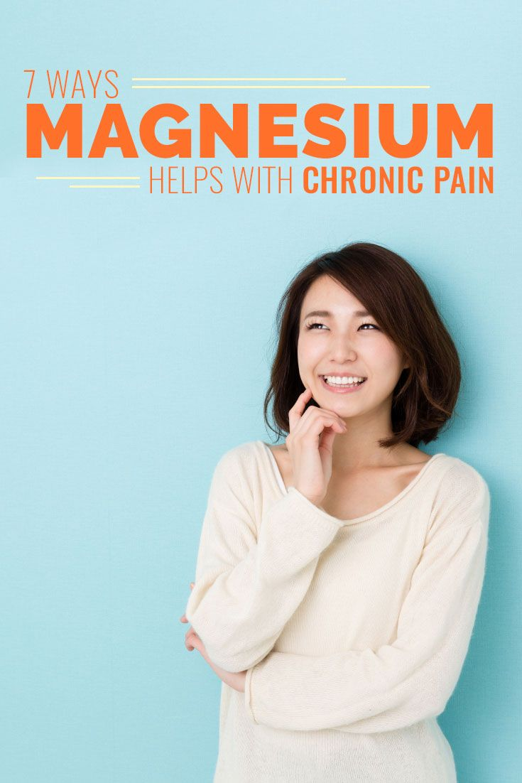 7 Ways Magnesium Helps with Chronic Pain