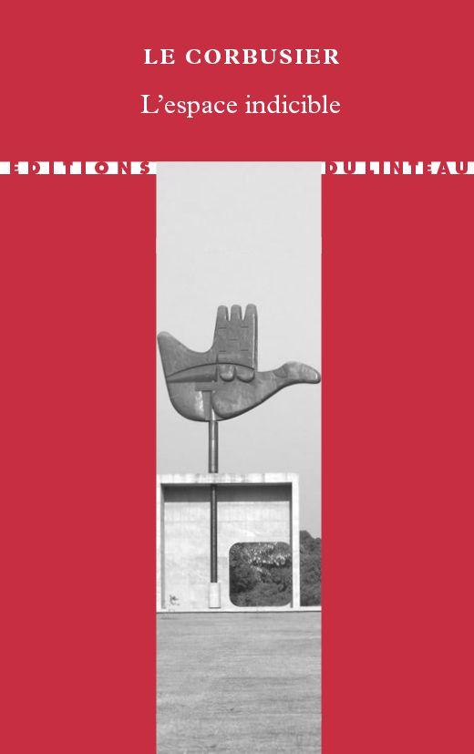 à paraître - L'espace indicible - Le Corbusier