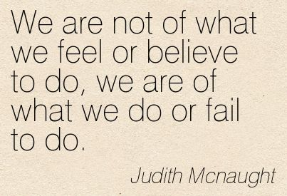 Quotes of Judith Mcnaught About murder, fool, hell, love, happy, memories, clarity, humor, experience, sense, grace, mother, hurt, heartbrea...