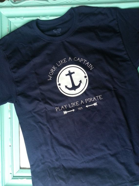 Men's Nautical Tee- Work Like a Captain, Play Like a Pirate on Etsy, $20.00