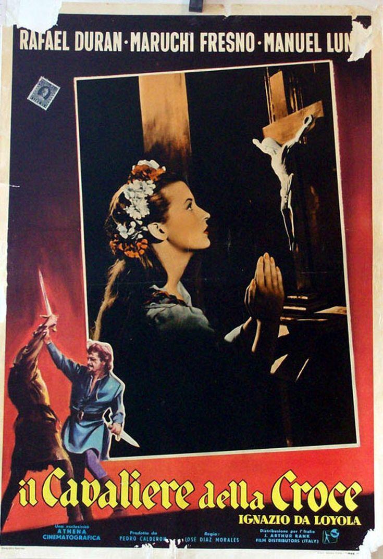 Película De España Del Año 1949 Título San Ignacio De Loyola El Capitán Loyola Il Cavalliere Dela Croce Direc Peliculas San Ignacio De Loyola Director
