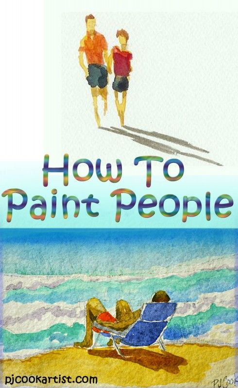 Tips on how to paint people in watercolor, oil paint and acrylic paint by pj cook artist.