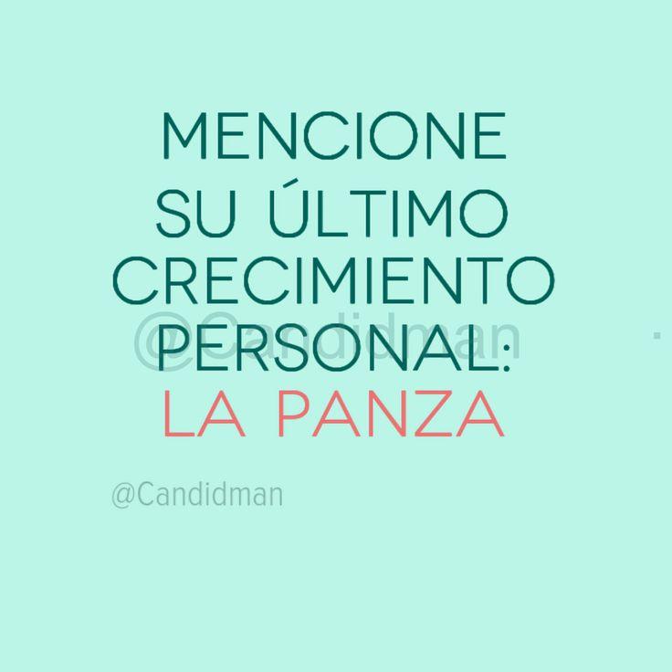 """""""Mencione su último crecimiento personal: La panza"""". - @Candidman #Candidman #Frases #Humor #CrecimientoPersonal #Panza"""