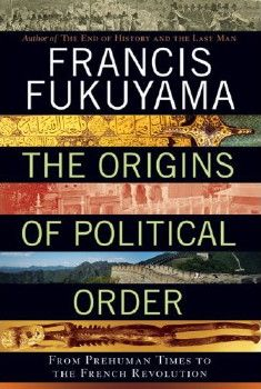 The Origins of Political Order by Francis Fukuyama eBook - $3.99