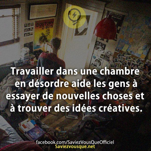 Travailler dans une chambre en désordre aide les gens à essayer de nouvelles choses et à trouver des idées créatives. | Saviez Vous Que?