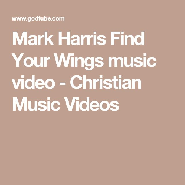 Mark Harris Find Your Wings music video - Christian Music Videos