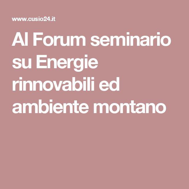 Al Forum seminario su Energie rinnovabili ed ambiente montano