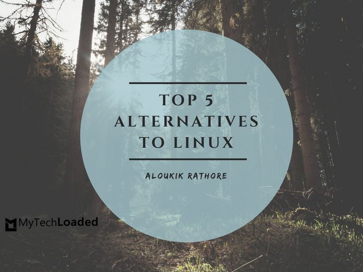 All The Top Five Linux Alternatives For Your PC