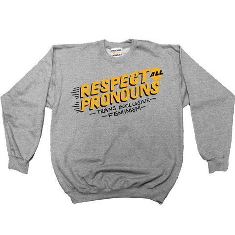 Respect All Pronouns -- Women's Sweatshirt