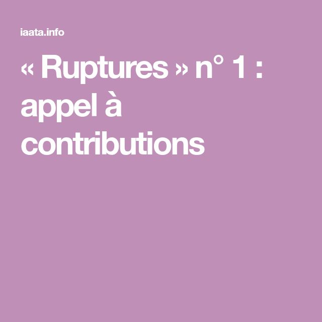 « Ruptures » n° 1 : appel à contributions