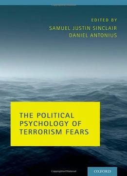 The Political Psychology Of Terrorism Fears PDF