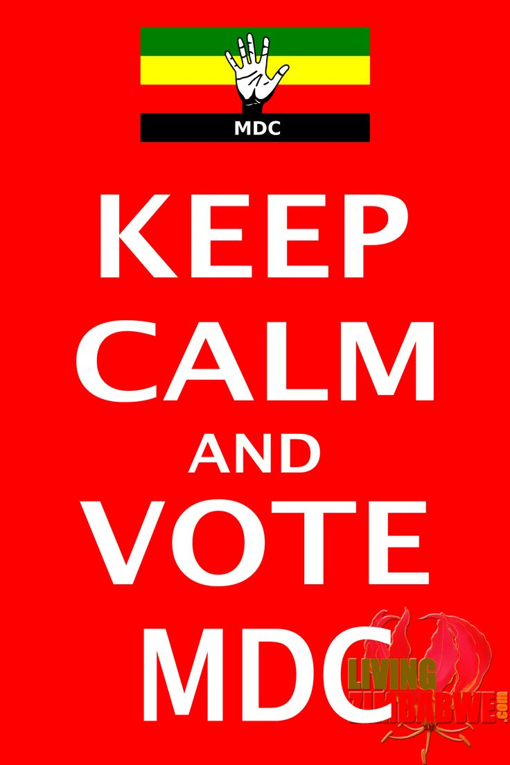 Keep Calm and Vote MDC  #ZimElections #MDCT   It's your choice!
